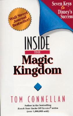 Inside the Magic Kingdom Connellan Thomas K 9781885167231